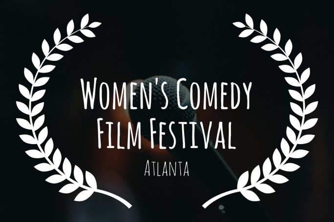 Women's Comedy Film Festival - Atlanta