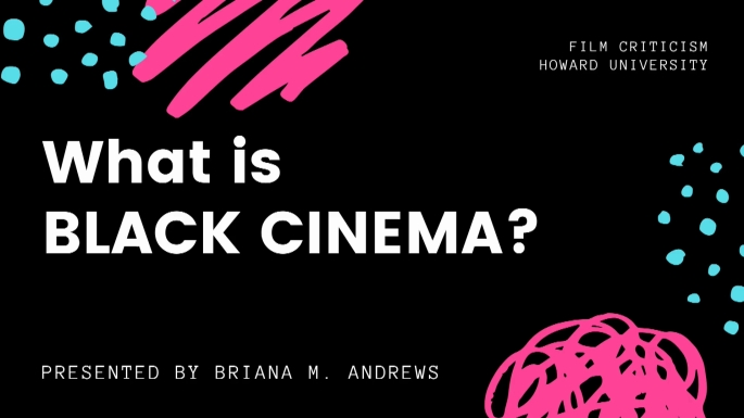 What is Black Cinema? Film Criticism. Video Story. Assignment Submission. Screen Capture. Professor Sam Harman. Howard University.